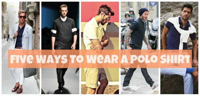 five-ways-to-wear-polo-shirt-featured