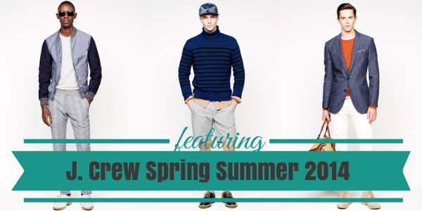 J. Crew Spring Summer 2014 Men's Collection