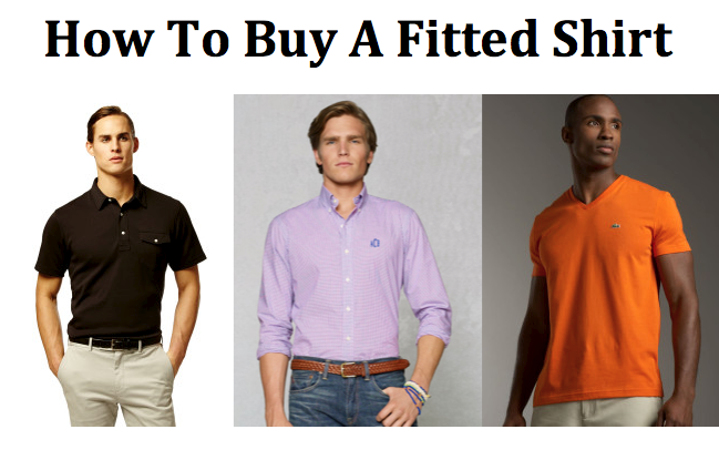 How To Buy a Fitted Shirt - Style Guide