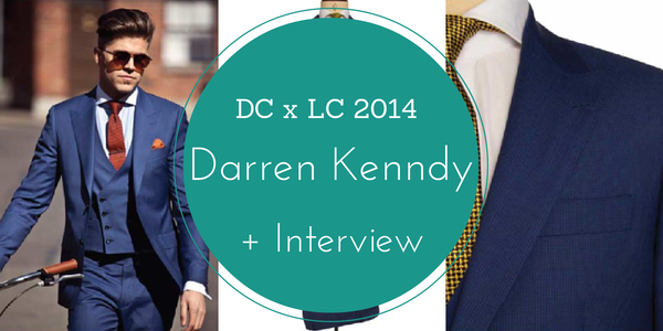 Style Talk Darren Kennedy + DC x LC SS 2014 Collection