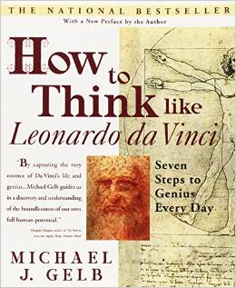 How To Think Like Leonardo Da Vinci - Michael Gelb