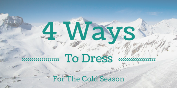 4-ways-to-dress-for-the-cold-season