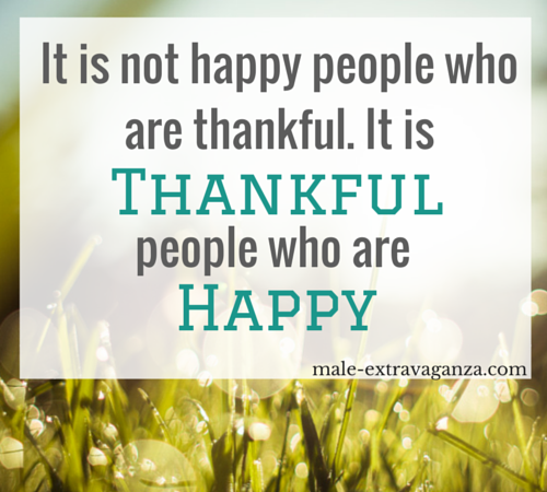 It is not happy people that are thankful. It is thankful people that are happy.
