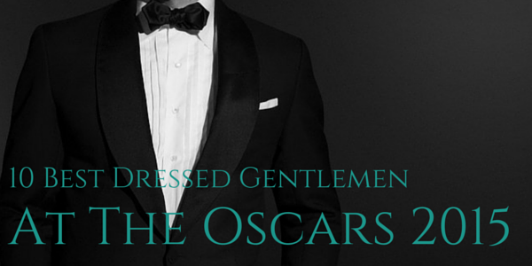 10 Best Dressed Gentlemen At The Oscars 2015
