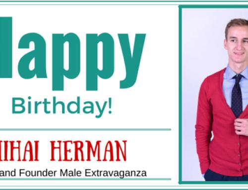 Happy Birthday, Mihai! CEO @Male Extravaganza