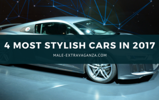 4 MOST STYLISH CARS IN 2017
