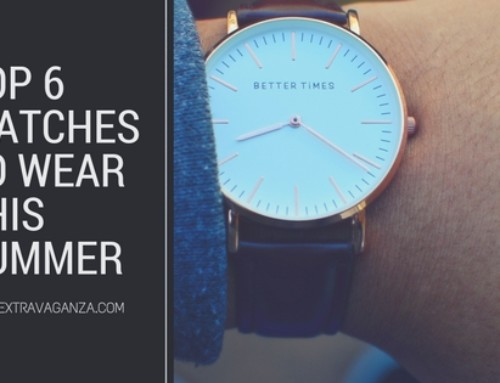 Top 6 Watches to Wear This Summer